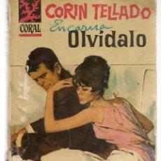 Libros de segunda mano: CORAL. Nº 328. OLVÍDALO. CORIN TELLADO. BRUGUERA. (P/D7). Lote 147721114