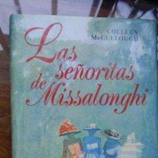Libros de segunda mano: LAS SEÑORITAS DE MISSALONGHI, COLLEEN MCCULLOUGH. Lote 147765274