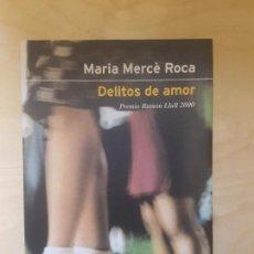 Libros de segunda mano: DELITOS DE AMOR. MARÍA MERCÉ ROCA. ED PLANETA. 2000. Lote 147994478