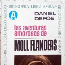 Libros de segunda mano: LAS AVENTURAS AMOROSAS DE MOLL FLANDERS DANIE DEFOE LIBRO AMIGO BRUGUERA 2ª EDICION 1966 ILUSTRADA. Lote 148069050