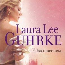 Libros de segunda mano: LAURA LEE GUHRKE - FALSA INOCENCIA - EDITORIAL PLANETA 2009. Lote 148137114