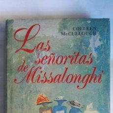 Libros de segunda mano: LAS SEÑORITAS DE MISSALONGHI. Lote 148498153