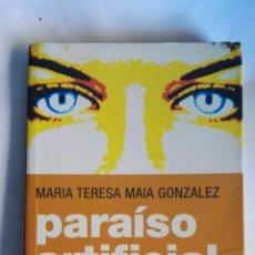 Libros de segunda mano: PARAÍSO ARTIFICIAL MARÍA TERESA MAIA GONZÁLEZ. Lote 148502064