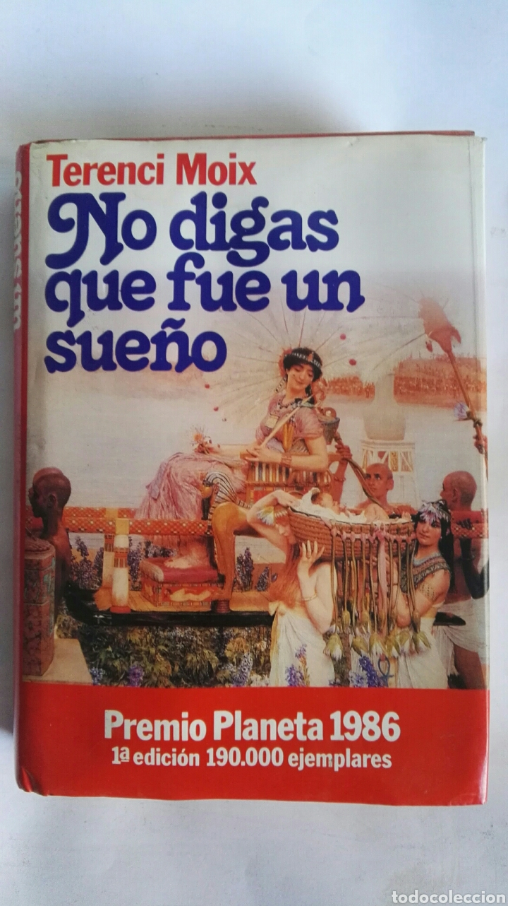 NO DIGAS QUE FUE UN SUEÑO TERENCI MOIX (Libros de Segunda Mano (posteriores a 1936) - Literatura - Narrativa - Novela Romántica)