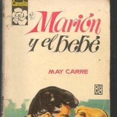 Libros de segunda mano: CAMELIA. Nº 734. MARIÓN Y EL BEBÉ. MAY CARRÉ. BRUGUERA (P/D16). Lote 149388850