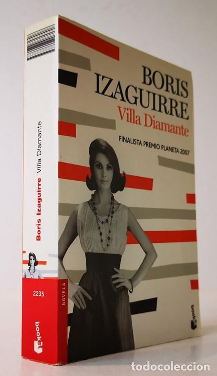 VILLA DIAMANTE,BORIS IZAGUIRRE,EDITORIAL PLANETA,2008. (Libros de Segunda Mano (posteriores a 1936) - Literatura - Narrativa - Novela Romántica)