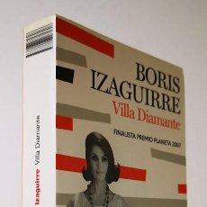 Libros de segunda mano: VILLA DIAMANTE,BORIS IZAGUIRRE,EDITORIAL PLANETA,2008.. Lote 149693254