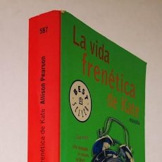 Libros de segunda mano: LA VIDA FRENÉTICA DE KATE,ALLISON PEARSON,EDITORIAL MONDADORI,DEBOLSILLO,2004.. Lote 149745086