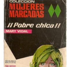 Libros de segunda mano: MUJERES MARCADAS. Nº 19. ¡¡POBRE CHICA!!. MARY VIDAL. BRUGUERA (ST/C10). Lote 149748006