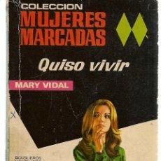 Libros de segunda mano: MUJERES MARCADAS. Nº 55. QUISO VIVIR. MARY VIDAL. BRUGUERA (ST/C10). Lote 149749122