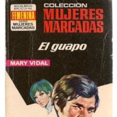 Libros de segunda mano: MUJERES MARCADAS. Nº 216. EL GUAPO. MARY VIDAL. BRUGUERA (ST/C10). Lote 149749266