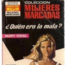 Libros de segunda mano: MUJERES MARCADAS. Nº 161. ¿QUIÉN ERA LA MALA?. MARY VIDAL. BRUGUERA (ST/C10). Lote 149749650