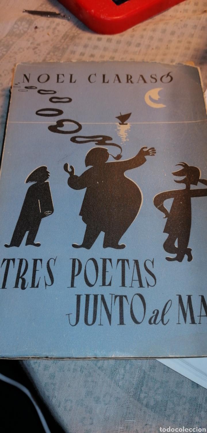 NOVELA DE 1949 TRES POETAS JUNTO AL MAR DE NOEL CLARASO (Libros de Segunda Mano (posteriores a 1936) - Literatura - Narrativa - Novela Romántica)