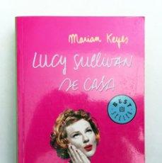 Libros de segunda mano: LUCY SULLIVAN SE CASA - MARIAN KEYES - 2003 PRIMERA EDICIÓN. Lote 150157574