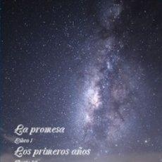 Libros de segunda mano: LA PROMESA LIBRO 1 LOS PRIMEROS AÑOS PARTE 22 BAJO LAS ESTRELLAS. Lote 144670446