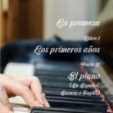 Libros de segunda mano: LA PROMESA LIBRO 1 LOS PRIMEROS AÑOS PARTE 21 EL PIANO. Lote 144670450