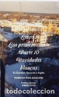 LA PROMESA LIBRO 1 LOS PRIMEROS AÑOS PARTE 10 NAVIDADES BLANCAS (Libros de Segunda Mano (posteriores a 1936) - Literatura - Narrativa - Novela Romántica)