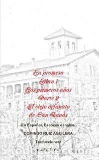 LA PROMESA LIBRO 1 LOS PRIMEROS AÑOS PARTE 2 EL VIEJO ORFANATO DE CAN BANÚS (Libros de Segunda Mano (posteriores a 1936) - Literatura - Narrativa - Novela Romántica)