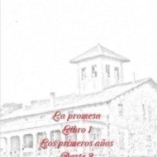 Libros de segunda mano: LA PROMESA LIBRO 1 LOS PRIMEROS AÑOS PARTE 2 EL VIEJO ORFANATO DE CAN BANÚS. Lote 139705490