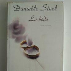 Libros de segunda mano: LA BODA/DANIELLE STEEL. Lote 150746498