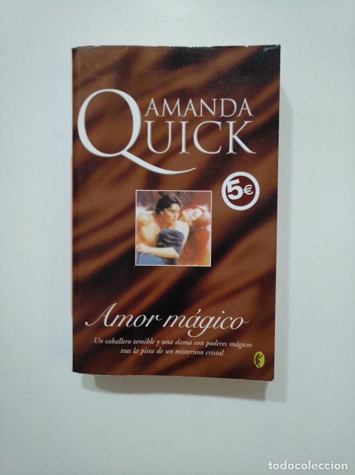 AMOR MÁGICO. - AMANDA QUICK. TDK361 (Libros de Segunda Mano (posteriores a 1936) - Literatura - Narrativa - Novela Romántica)