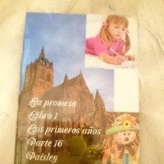Libros de segunda mano: LA PROMESA LIBRO 1 LOS PRIMEROS AÑOS PARTE 16 PAISLEY. Lote 150815310