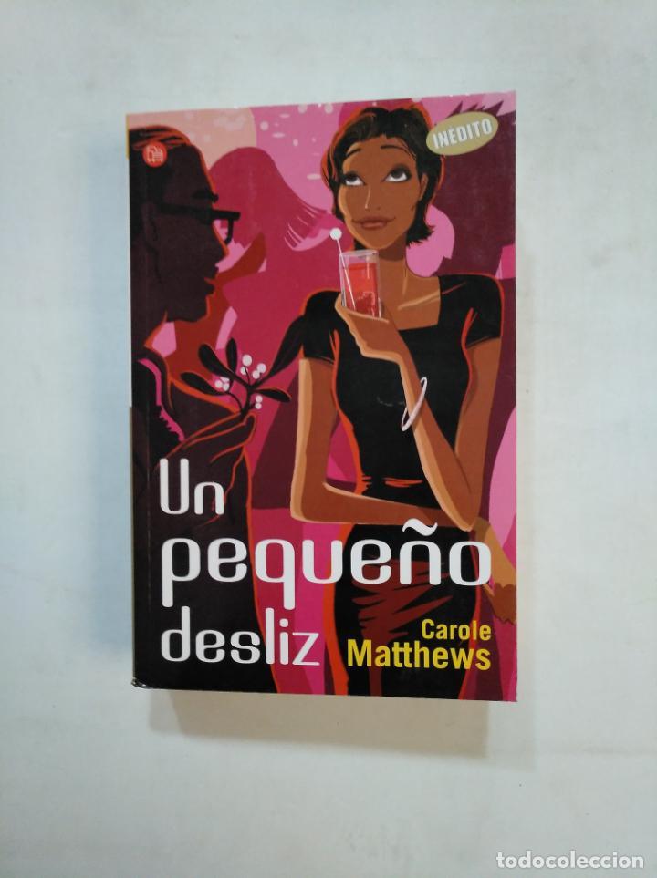 UN PEQUEÑO DESLIZ. - MATTHEWS, CAROLE. TDK366 (Libros de Segunda Mano (posteriores a 1936) - Literatura - Narrativa - Novela Romántica)