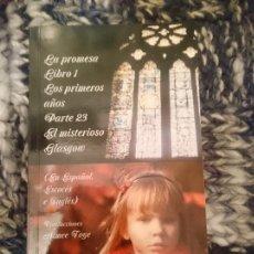 Libros de segunda mano: LA PROMESA LIBRO 1 LOS PRIMEROS AÑOS PARTE 23 EL MISTERIOSO GLASGOW. Lote 151518286