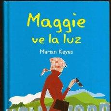 Libros de segunda mano: MAGGIE VE LA LUZ (MARIAN KEYES) - RBA, 2004. Lote 151565250