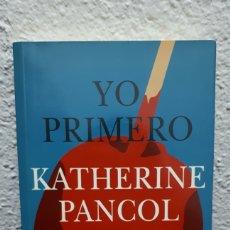 Libros de segunda mano: YO PRIMERO. KATHERINE PANCOL. 2012.. Lote 151704906