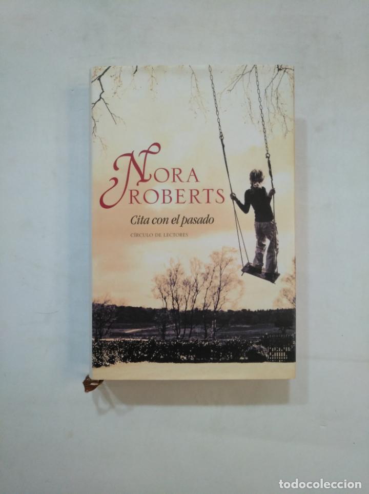 CITA CON EL PASADO. NORA ROBERTS. CIRCULO DE LECTORES. TDK367 (Libros de Segunda Mano (posteriores a 1936) - Literatura - Narrativa - Novela Romántica)