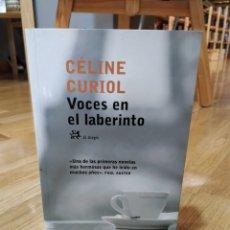 Libros de segunda mano: VOCES EN EL LABERINTO. CELINE CURIOL.. Lote 151957313