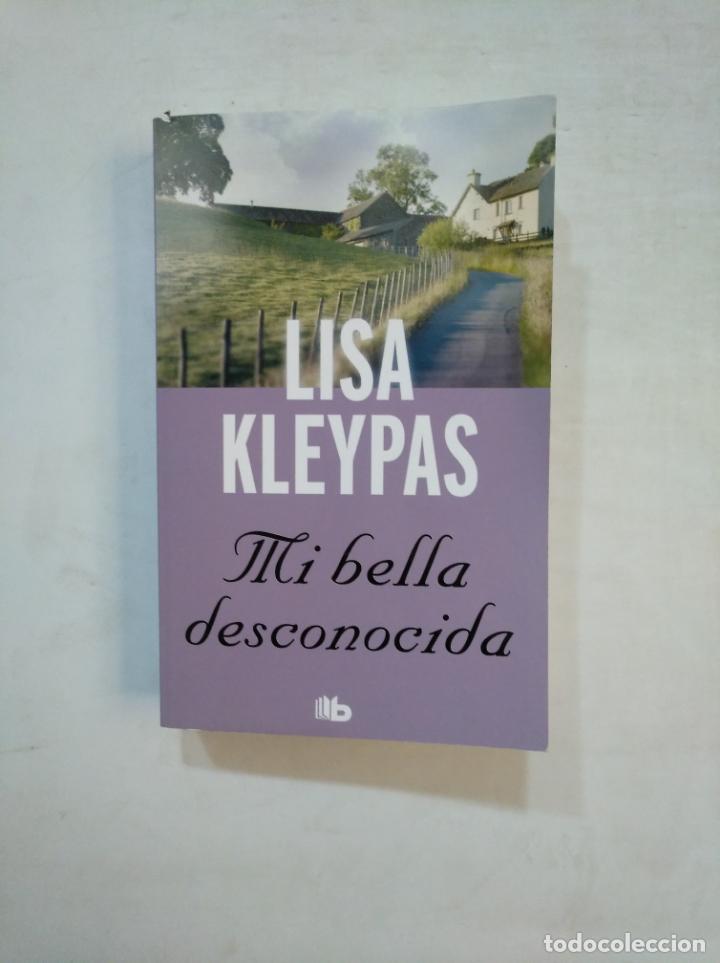 MI BELLA DESCONOCIDA. - LISA KLEYPAS. TDK369 (Libros de Segunda Mano (posteriores a 1936) - Literatura - Narrativa - Novela Romántica)