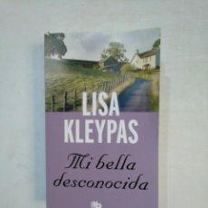 Libros de segunda mano: MI BELLA DESCONOCIDA. - LISA KLEYPAS. TDK369. Lote 176474583