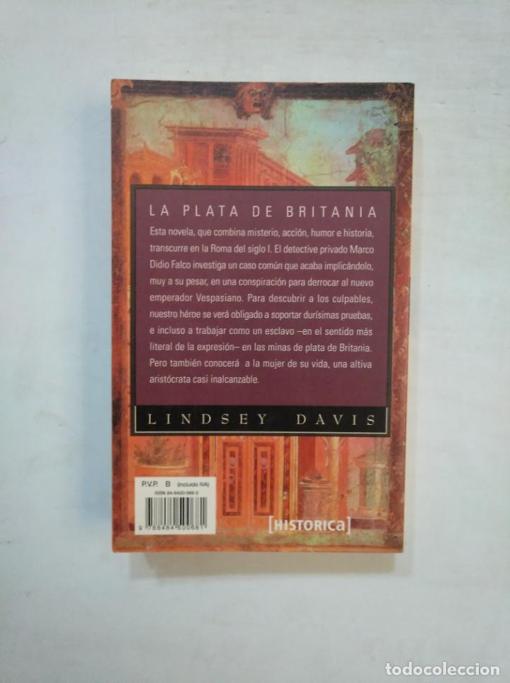 Libros de segunda mano: LA PLATA DE BRITANIA. - LINDSEY DAVIS. DEBOLSILLO. TDK369 - Foto 2 - 151963654