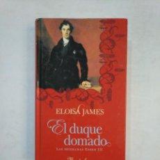 Libros de segunda mano: EL DUQUE DOMADO. - LAS HERMANAS ESSEX III. - ELOISA JAMES -. MANDERLEY. TDK369. Lote 151969990