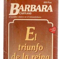 Libros de segunda mano: BARBARA CARTAND. Nº 483. EL TRIUNFO DE LA REINA, HARLEQUÍN IBÉRICA. (P/D33). Lote 152036822