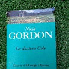 Libros de segunda mano: LIBRO LA DOCTORA COLE NOAH GORDON. Lote 152037081