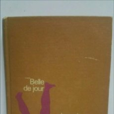 Libros de segunda mano: BELLE DE JOUR, NOVELA.. Lote 152155402