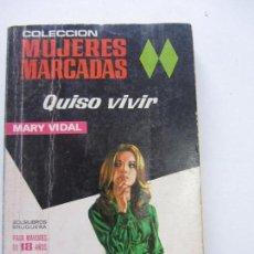 Libros de segunda mano: MUJERES MARCADAS. Nº 55. QUISO VIVIR. MARY VIDAL. BRUGUERA VSD05. Lote 152253390