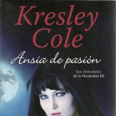 Libros de segunda mano: KRESLEY COLE-ANSIA DE PASIÓN.LOS INMORTALES DE LA OSCURIDAD III.ESENCIA 18/3.PLANETA.2012.. Lote 152520210