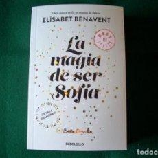 Libros de segunda mano: LA MAGIA DE SER SOFÍA - ELÍSABET BENAVENT - DEBOLSILLO - AÑO 2017 - SIN LEER - BEST SELLER. Lote 152524038