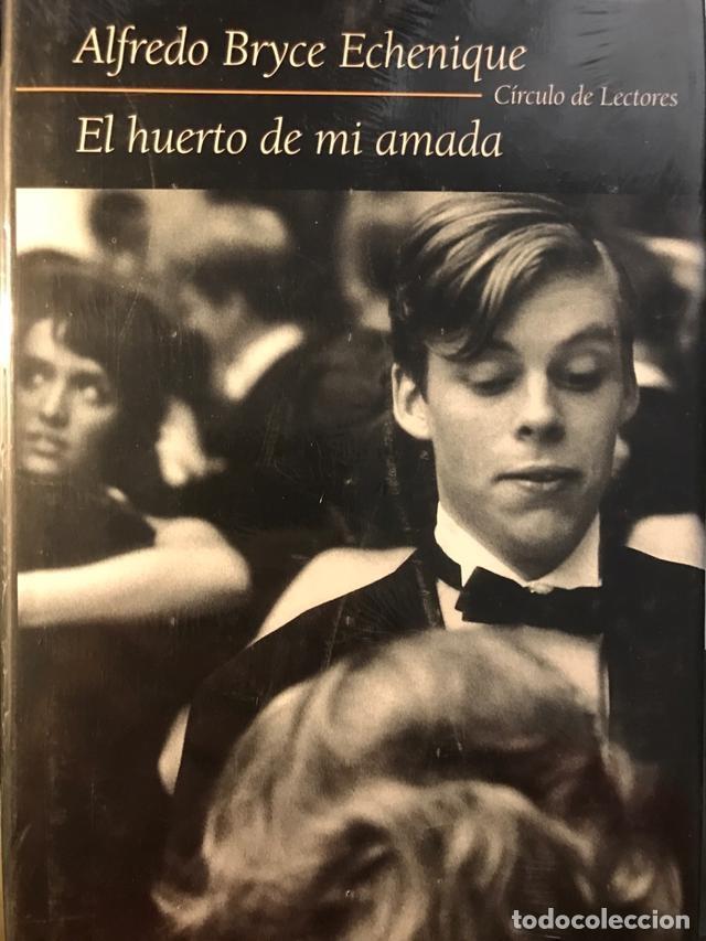 EL HUERTO DE MI AMADA. ALFREDO BRYCE ECHENIQUE (Libros de Segunda Mano (posteriores a 1936) - Literatura - Narrativa - Novela Romántica)