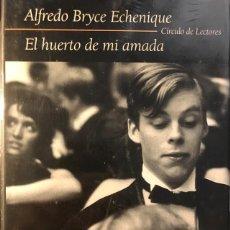 Libros de segunda mano: EL HUERTO DE MI AMADA. ALFREDO BRYCE ECHENIQUE. Lote 153927570