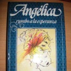 Libros de segunda mano: TOMO Nº 13 - ANGELICA RUMBO A LA ESPERANZA - ANNE Y SERGE COLON - CIRCULO DE LECTORES - 1985. Lote 155626974