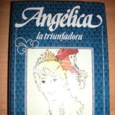 Libros de segunda mano: TOMO Nº 12 - ANGELICA TRIUNFADORA - ANNE Y SERGE COLON - CIRCULO DE LECTORES - 1983. Lote 155627230