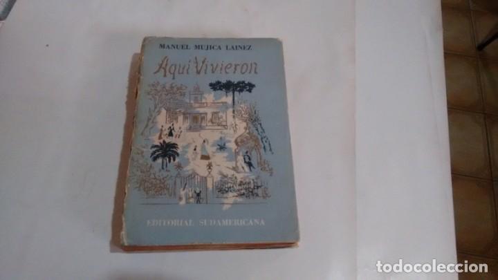MANUEL MUJICA LAINEZ - AQUI VIVIERON (Libros de Segunda Mano (posteriores a 1936) - Literatura - Narrativa - Novela Romántica)