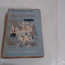 Libros de segunda mano: MANUEL MUJICA LAINEZ - AQUI VIVIERON. Lote 156406834