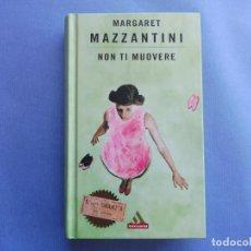 Libros de segunda mano: MAZZANTINI, MARGARET - NON TI MUOVERE. Lote 156526422