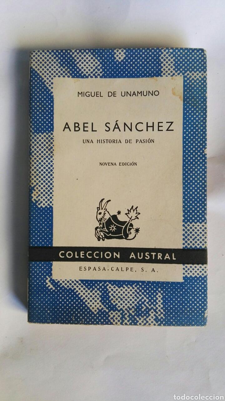 ABEL SÁNCHEZ UNA HISTORIA DE PASIÓN UNAMUNO (Libros de Segunda Mano (posteriores a 1936) - Literatura - Narrativa - Novela Romántica)